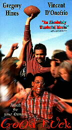 Good Luck, the movie with James Earl Jones and Gregory Hines